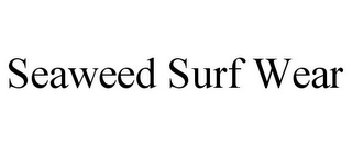 mark for SEAWEED SURF WEAR, trademark #85682763