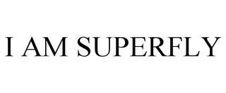 mark for I AM SUPERFLY, trademark #85682855