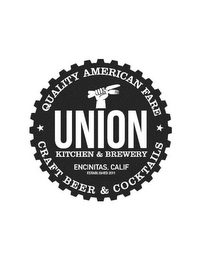 mark for UNION KITCHEN & BREWERY ENCINITAS, CALIFESTABLISHED 2011 QUALITY AMERICAN FARE AND CRAFT BEER & COCKTAILS, trademark #85683036