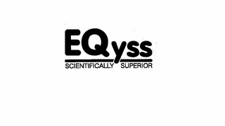 mark for EQYSS SCIENTIFICALLY SUPERIOR, trademark #85683170