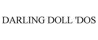 mark for DARLING DOLL 'DOS, trademark #85683508