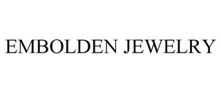 mark for EMBOLDEN JEWELRY, trademark #85684048