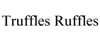 mark for TRUFFLES RUFFLES, trademark #85684190