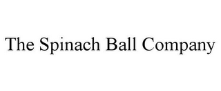 mark for THE SPINACH BALL COMPANY, trademark #85684338