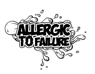 mark for ALLERGIC TO FAILURE, trademark #85684620