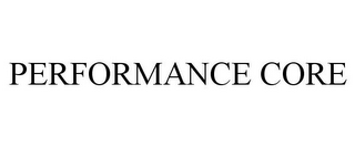 mark for PERFORMANCE CORE, trademark #85684626