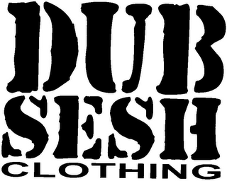 mark for DUB SESH CLOTHING, trademark #85684666
