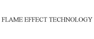 mark for FLAME EFFECT TECHNOLOGY, trademark #85684867