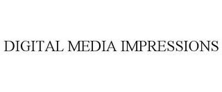 mark for DIGITAL MEDIA IMPRESSIONS, trademark #85684897