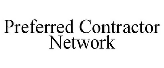mark for PREFERRED CONTRACTOR NETWORK, trademark #85685221