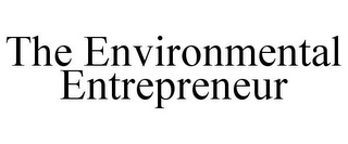 mark for THE ENVIRONMENTAL ENTREPRENEUR, trademark #85685355