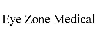mark for EYE ZONE MEDICAL, trademark #85685812