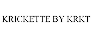 mark for KRICKETTE BY KRKT, trademark #85685950