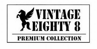 mark for VINTAGE EIGHTY 8 PREMIUM COLLECTION, trademark #85686028