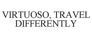 mark for VIRTUOSO, TRAVEL DIFFERENTLY, trademark #85686552