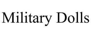 mark for MILITARY DOLLS, trademark #85686563