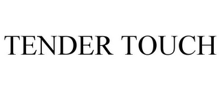 mark for TENDER TOUCH, trademark #85686634