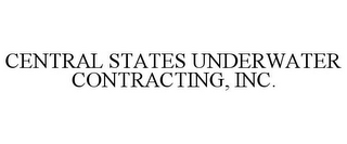 mark for CENTRAL STATES UNDERWATER CONTRACTING, INC., trademark #85686856