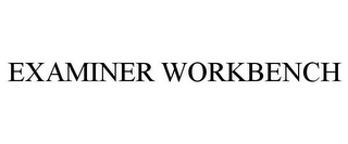 mark for EXAMINER WORKBENCH, trademark #85686917