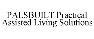mark for PALSBUILT PRACTICAL ASSISTED LIVING SOLUTIONS, trademark #85687272