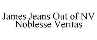 mark for JAMES JEANS OUT OF NV NOBLESSE VERITAS, trademark #85687551