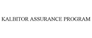 mark for KALBITOR ASSURANCE PROGRAM, trademark #85687644