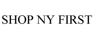 mark for SHOP NY FIRST, trademark #85687655