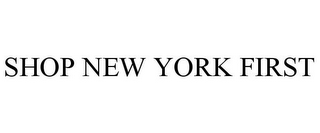mark for SHOP NEW YORK FIRST, trademark #85687666