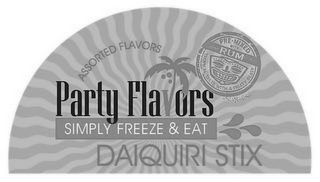 mark for ASSORTED FLAVORS PARTY FLAVORS SIMPLY FREEZE & EAT DAIQUIRI STIX PRE-MIXED WITH RUM TROPICAL TASTE WITH A FRUITY BLAST, trademark #85687936