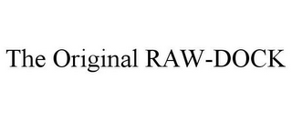 mark for THE ORIGINAL RAW-DOCK, trademark #85688351