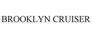 mark for BROOKLYN CRUISER, trademark #85688532