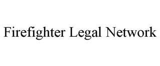 mark for FIREFIGHTER LEGAL NETWORK, trademark #85688962