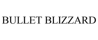 mark for BULLET BLIZZARD, trademark #85689205