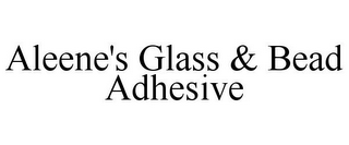 mark for ALEENE'S GLASS & BEAD ADHESIVE, trademark #85689545