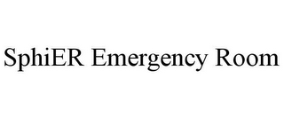 mark for SPHIER EMERGENCY ROOM, trademark #85689619
