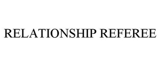 mark for RELATIONSHIP REFEREE, trademark #85689621