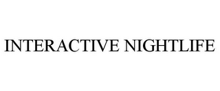 mark for INTERACTIVE NIGHTLIFE, trademark #85689760