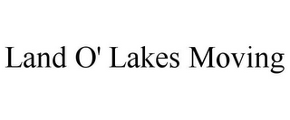 mark for LAND O' LAKES MOVING, trademark #85689793