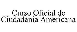 mark for CURSO OFICIAL DE CIUDADANIA AMERICANA, trademark #85690088