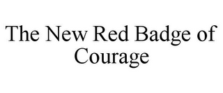 mark for THE NEW RED BADGE OF COURAGE, trademark #85690394