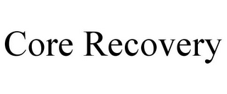mark for CORE RECOVERY, trademark #85690397