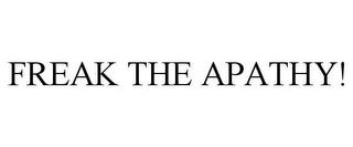 mark for FREAK THE APATHY!, trademark #85691010