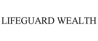 mark for LIFEGUARD WEALTH, trademark #85691189