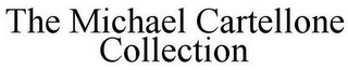 mark for THE MICHAEL CARTELLONE COLLECTION, trademark #85691208