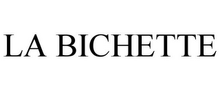 mark for LA BICHETTE, trademark #85691223