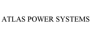 mark for ATLAS POWER SYSTEMS, trademark #85691304