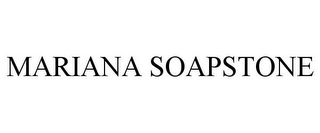 mark for MARIANA SOAPSTONE, trademark #85691356