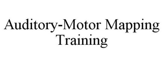 mark for AUDITORY-MOTOR MAPPING TRAINING, trademark #85691439