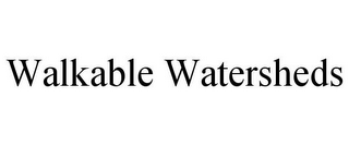 mark for WALKABLE WATERSHEDS, trademark #85691496