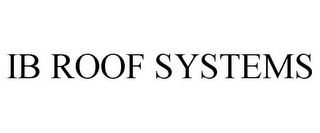 mark for IB ROOF SYSTEMS, trademark #85691568